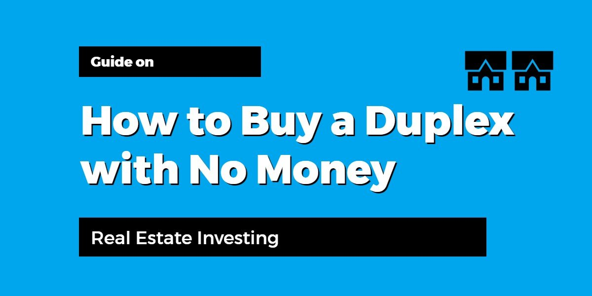 How to Buy a Duplex with No Money - Real Estate Investing