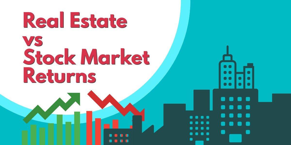 Real Estate vs Stock Market Returns