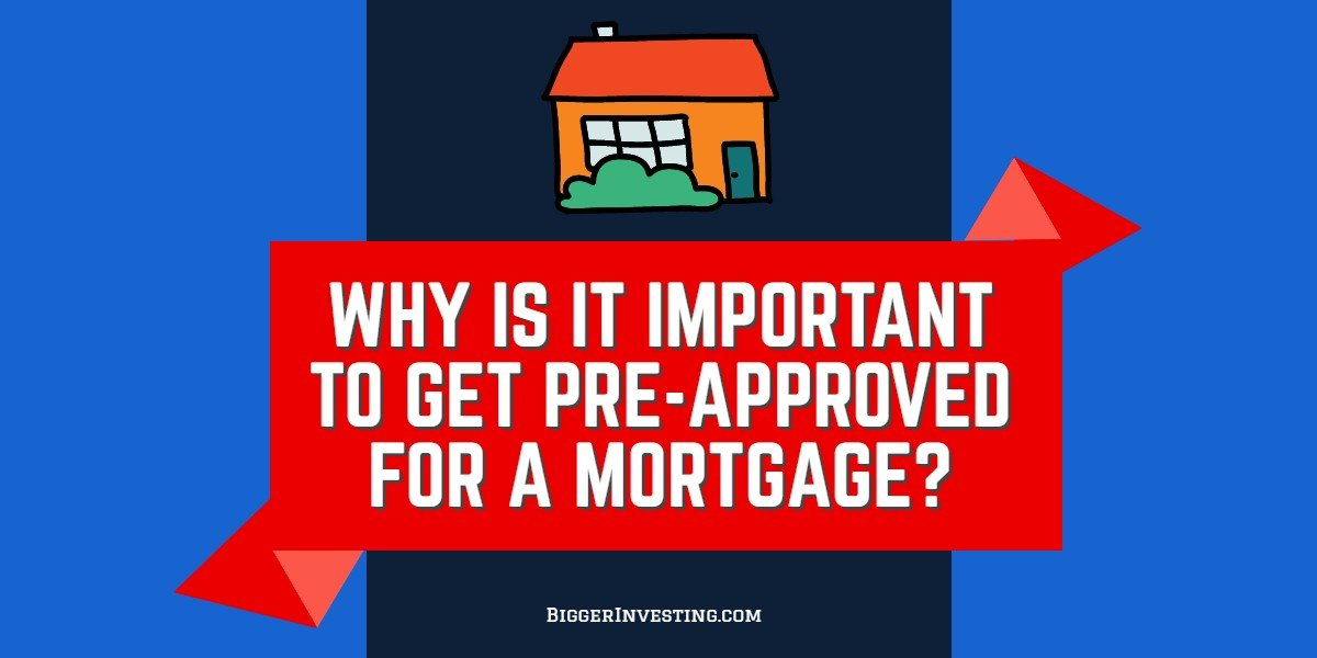 Why is it Important to get Pre-Approved for a Mortgage?