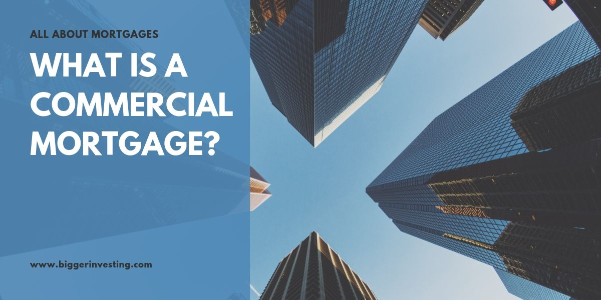 WHAT IS A COMMERCIAL MORTGAGE_
