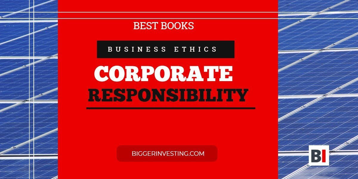 best books on business ethics - corporate responsibility